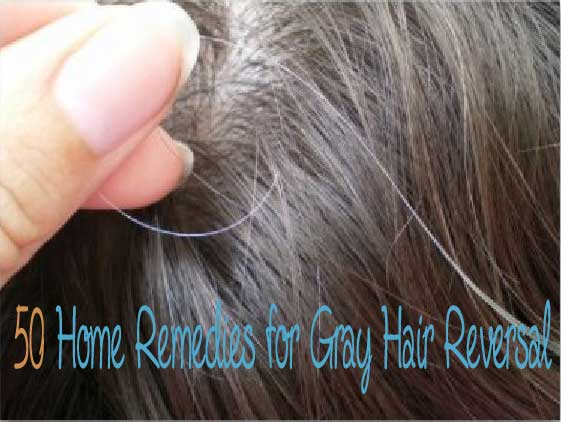 50 Home Remedies for Treating Premature Graying of Hair
