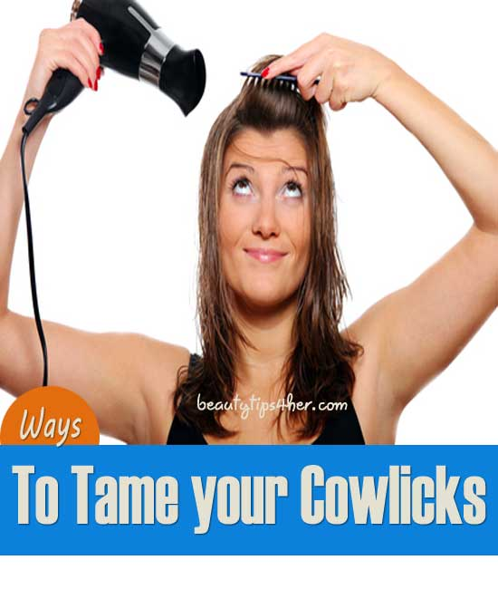 how to style hair with cowlicks taming a cowlick deal with pesky cowlicks like a pro 3010 | how to tame your cowlicks 1