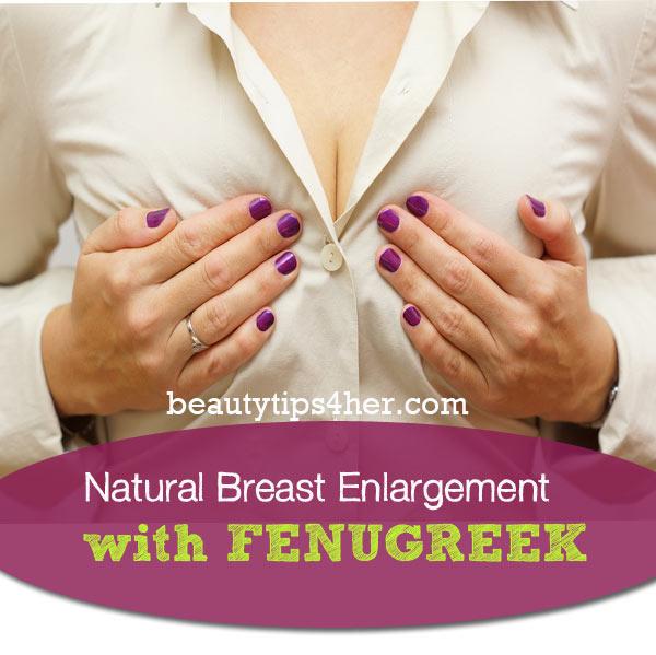 3 Natural Home Remedies for Breast Enlargement - Natural