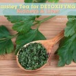 Parsley Tea for Detoxifying Kidneys and Liver for a Blemish Free Skin