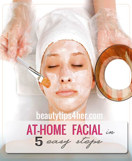 At home facial in 5 easy steps natural beauty skin care - Five easy cleaning tips get some time for yourself ...