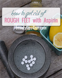 Thumbnail image for How to Get Rid of Rough Feet with Aspirin