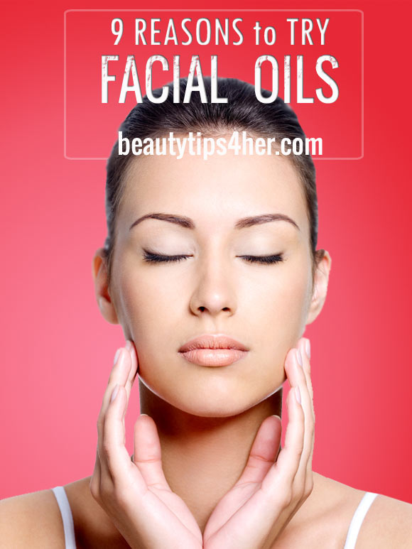 9 Reasons To Try Facial Oils