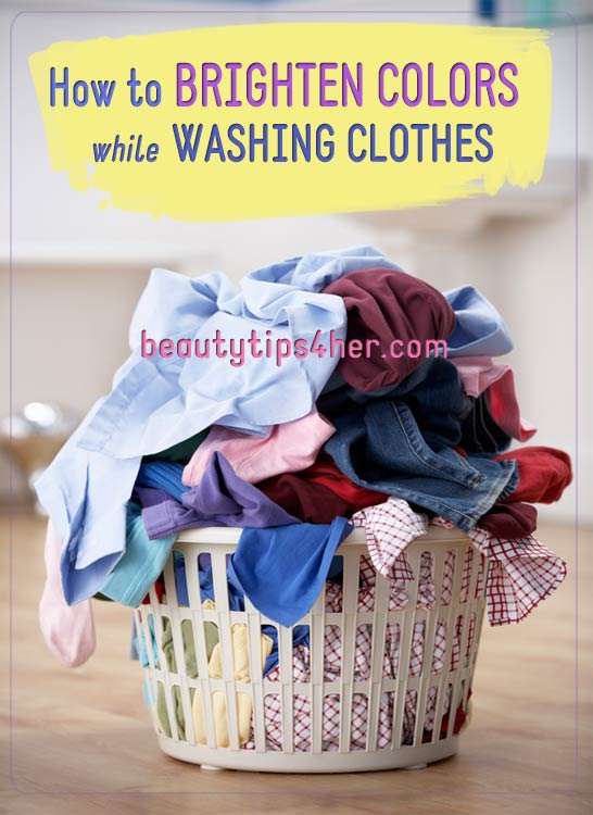 How to brighten colors while washing clothes natural beauty skin care - Protect clothes colors washing ...