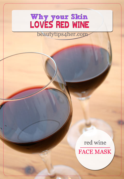 Why Your Skin Loves Red Wine - Red Wine Face Mask ...