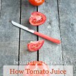 How Tomato Juice Benefits the Skin