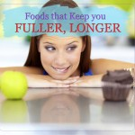 Foods That Keep You Fuller, Longer