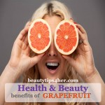 Health and Beauty Benefits of Grapefruit