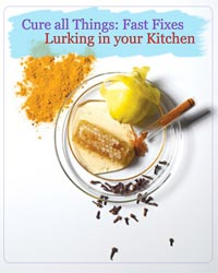 Thumbnail image for Cure All the Things: Fast Fixes Lurking in Your Kitchen