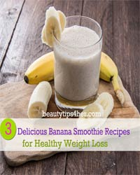 Thumbnail image for 3 Delicious Banana Smoothies For Healthy Weight Loss