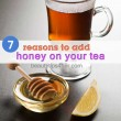 7 Reasons to Add Honey on your Tea