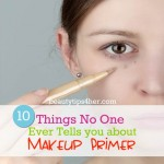 10 Things No One Ever Tells You About: Makeup Primer