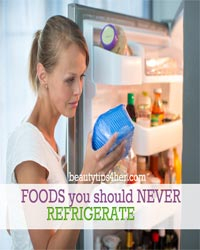 Thumbnail image for Foods You Should Never Refrigerate