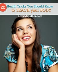 Thumbnail image for 20 Health Tricks You Should Know To Teach your Body