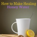 How To Make Healing Honey Water