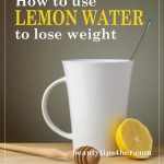 Lose Those Extra Pounds by Drinking Lemon Water
