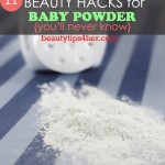 Add Baby Powder to Your Beauty Routine – 11 Exciting Baby Powder Beauty Hacks