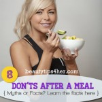 8 Popular Myths and Facts about Behaviors to Avoid after a Meal