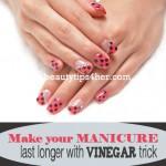 Does Vinegar Really Make your Manicure Last Longer?