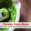 Lighten Your Skin with an All-Natural Parsley Face Mask