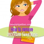 Natural Underarm Sweat Marks Removal Tips