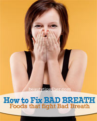 Thumbnail image for How to Fix Bad Breath Naturally : Foods that Fight Bad Breath