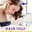 Choosing the Right Hair Oil for Your Tresses