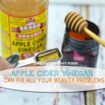 11 Ways Apple Cider Vinegar Can Fix All your Beauty Problems