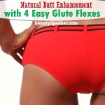 Natural Butt Enhancement with Glute Flexes – Easy Exercises to Lift that Butt
