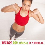 Burn 100 Calories in Four Minutes – Best Techniques for a Quick Weight Loss