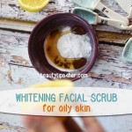 Face Whitening Scrub for Oily Skin