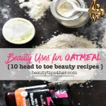 10 Amazing Beauty Uses of Oatmeal for Glowing, Brighter Skin